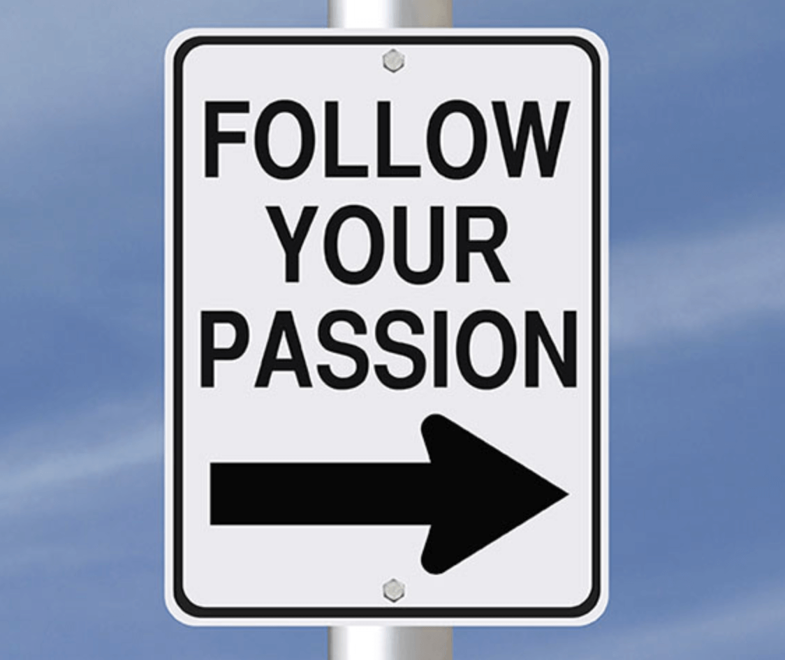 Follow Your Passion: How It Differs From 'Being Whatever You Want'