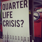 Your Quarter Life Crisis: Tips For Overcoming It